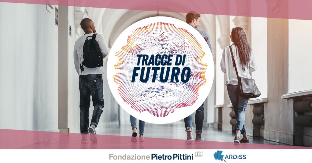 TRACCE DI FUTURO – la ricerca di Fondazione Pietro Pittini, in collaborazione con Ardis per indagare i bisogni, le paure e le aspettative degli studenti universitari FVG